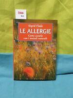 Le allergie come curarle con i metodi naturali