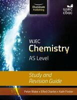 WJEC Chemistry for AS: Study and Revision Guide by Peter Blake 9781908682567
