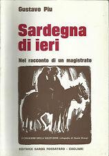 GUSTAVO PIU: SARDEGNA DI IERI nel racconto di un magistrato _ED. FOSSATARO 1977