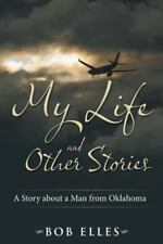 MY LIFE AND OTHER STORIES by BOB ELLES-1st Edition/HC/DJ