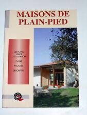 Construire & rénover sa maison MAISONS DE PLAIN-PIED 60 Plans Façades Descriptif