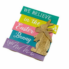 We Believe in the Easter Bunny Wooden 3-Dimensional Wall or Shelf Sign