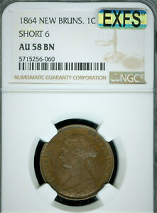 1864 NEW BRUNSWICK CENT SHORT 6 NGC AU-58 PQ MAC EXFS EXCELTIONAL FIRST STRIKE .