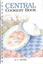 CENTRAL COOKERY BOOK Tasmanian Author A C Irvine Brand New Spiral Bound