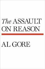 Al Gore~THE ASSAULT ON REASON~SIGNED 1ST/DJ~NICE COPY