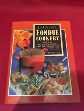Le Creuset's Fondue Cookery by Wendy Veale hardback Printed 1991