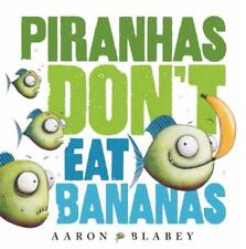 Aaron Blabey PIRANHAS DON'T EAT BANANAS  ~  NEW paperback