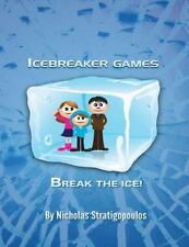 IceBreaker Games : Break the Ice! by Nicholas Stratigopoulos (2014, Paperback)
