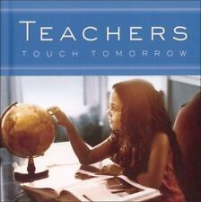 Teachers Touch Tomorrow by Todd Hafer & Jane-Elyse Pryor (2008, Hardcover)