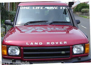 Suitable for Discovery 1 & 2 Windscreen ONE LIFE. LIVE IT. Decal, Sticker,