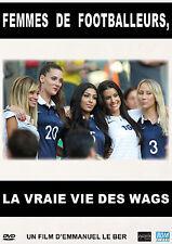 DVD Femmes de Footballeurs, la vraie vie des WAGS