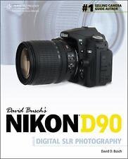 David Busch's Nikon D90 Guide to Digital SLR Photography (David Busch's Digital