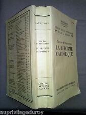 Livre religieux ancien : La Réforme catholique, par Daniel Rops, 1955