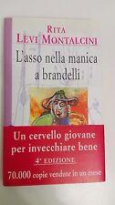 L'ASSO NELLA MANICA A BRANDELLI - RITA LEVI MONTALCINI - BALDINI & CASTOLDI