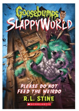 Please Do Not Feed the Weirdo (Goosebumps SlappyWorld #4) by R.L. Stine NEW PB