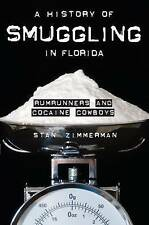 A History of Smuggling in Florida: Rum Runners and Cocaine Cowboys-ExLibrary