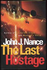 Fiction: THE LAST HOSTAGE by John J Nance. 1998. Signed 1st edition.