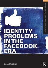 Identity Problems in the Facebook Era by Daniel Trottier (2013, Paperback)