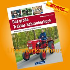 Das große Traktor-Schrauberbuch Schoch  (Traktoren Restaurierung Reparatur-Buch)