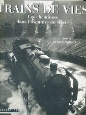 TRAINS DE VIES - Les cheminots dans l'aventure du siècle (chemin de fer)