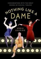 Nothing Like a Dame: Conversations with the Great Women of Musical Theater (Pape