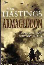 Hastings, Sir Max ARMAGEDDON : THE BATTLE FOR GERMANY 1944-45 Hardback BOOK
