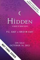 Hidden: A House of Night Novel (House of Night Novels) by P. C. Cast, Kristin Ca