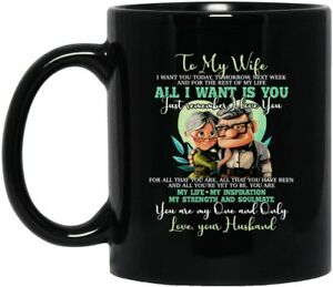 To My Wife I Want You Today Tomorrow Next Week All I Want is You Coffee Mug