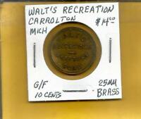Walt's Recreation Carrolton Michigan Token G/F 10 Cents 25 MM Brass