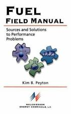 Fuel Field Manual : Sources and Solutions to Performance Problems by Kim...