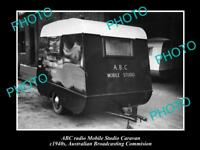 OLD HISTORIC PHOTO OF ABC RADIO CARAVAN AUSTRALIAN BROADCASTING COMMISION 1940s