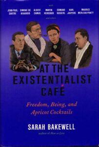 At the Existentialist Café Jean-Paul Sartre Simone de Beauvoir Camus Philosophy