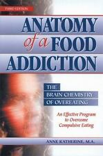 Anatomy of a Food Addiction: The Brain Chemistry of Overeating: An Effective Pr
