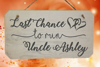 Personalised Last Chance To Run Uncle Wedding Page Boy - Flower Girl Wooden Sign