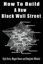 How to Build a New Black Wall Street by Benjamin Wheeler, Megan Swann and...