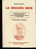 RISORGIMENTO R. LEONETTI LA BRIGATA RUIZ BATTAGLIA DEL VOLTURNO 1860 CASERTA