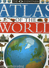 The Eyewitness Atlas of the World by Dorling Kindersley (Huge hardback, 1994)