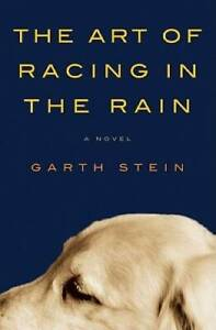 The Art of Racing in the Rain - Hardcover By Stein, Garth - GOOD