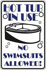 """*Aluminum* Hot Tub In Use No Swimsuits Allowed 8""""x12"""" Metal Novelty Sign  S058"""