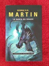 George R.R. Martin -  La danza dei draghi. Le cronache del ghiaccio e del fuoco