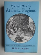 Michael Maier's Atalanta Fugiens by H M E De Jong