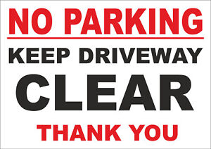 No parking keep driveway clear thank you sign - Access sign - All Sizes