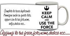 Tazza keep Calm and Use The Force Personalizzata con nome,foto ecc Idea Regalo