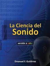 La Ciencia Del Sonido (versión a Color) by Emanuel Gutierrez (2014, Paperback)
