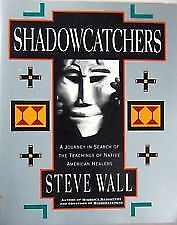 Shadowcatchers  A Journey In Search Of The Teaching Of The Native American Heale