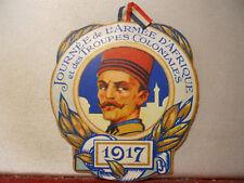 1917 INSIGNE JOURNÉE 1914 1918 TROUPES COLONIALES CAMPAGNE D'ORIENT