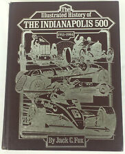 The Illustrated History of The Indianaopolis 500, 1911-1984 by Jack C. Fox
