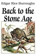 Back to the Stone Age.by Burroughs, Rice  New 9781483706337 Fast Free Shipping.#
