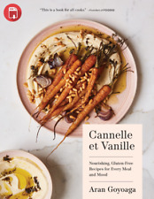 Cannelle et Vanille: Nourishing, Gluten-Free Recipes for Every Meal  ℮Ƅ૦೦k