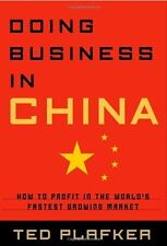 Doing Business In China: How to Profit in the Worl